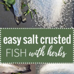 Easy Salt Crusted Fish is perfect for guests or date night at home! Baking the whole fish in salt with herbs keeps the flesh juicy and aromatic.