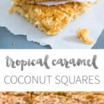 Tropical Caramel Coconut Squares taste like candy bars! Three delicious layers topped with sweetened condensed milk make this dessert a naughty little treat.
