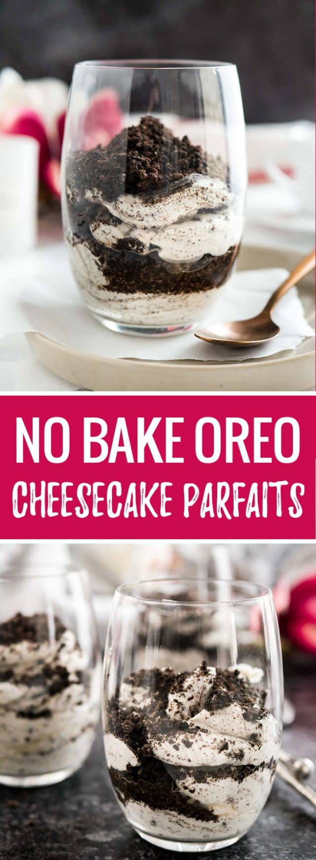 These No Bake Oreo Cheesecake Parfaits are super simple to make with no baking involved! A delicious cookies-and-cream dessert that is fast, easy, and foolproof. Perfect for any time of the year!