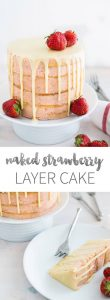 Naked Strawberry Layer Cake is made with fresh Strawberry Meringue Buttercream and fluffy vanilla cake layers. Finished with a white chocolate ganache drip around the edges, this cake is a great centerpiece for every special occasion!