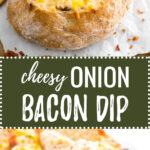 Hot Bacon and Cheese Dip | Game Day Party | Caramelized Onion Dip | Easy and fast to make Dip | Dip in Bread Bowl