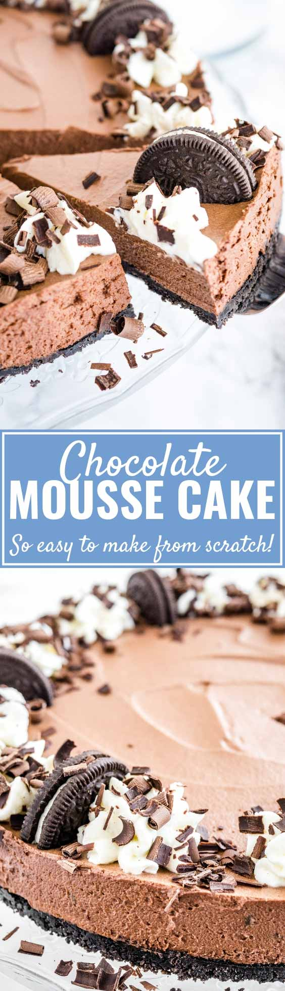 This Chocolate Mousse Cake is every chocolate lover's dream and can be made in advance! An Oreo crust filled with a decadent chocolate mousse topped with more Oreos, homemade whipped cream, and chocolate shavings. This no-bake dessert is perfect for special occasions but so easy to make from scratch!