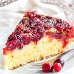Upside Down Cranberry Cake is perfect for Thanksgiving and Christmas!