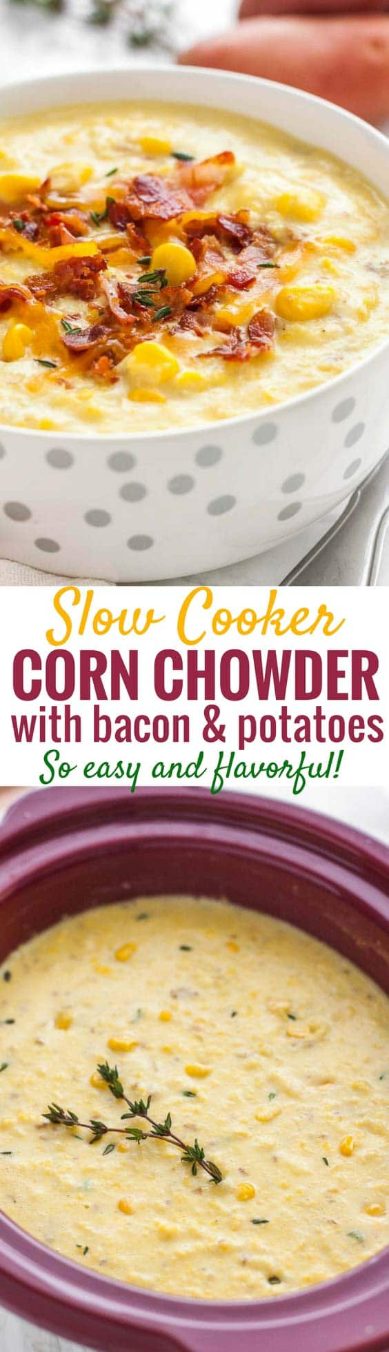 Slow Cooker Corn Chowder is so easy to make and takes just a few minutes of prep! A creamy and flavorful potato corn chowder made in the Crockpot that's full of crispy bacon bits, sweet corn, and buttery red potatoes. It's the perfect soup for cold wintery weather that your whole family will love!  #slowcooker #crockpot #bacon #cornchowder #potatoes #soupseason